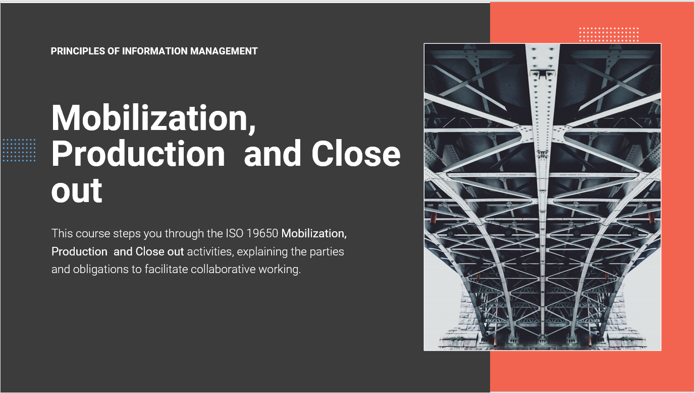 Mobilization, Production and Close-out